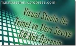 Murat Başeren ile Udemy 'de Visual Studio ile Temel ve İleri Seviye C# Programlama Kursu
